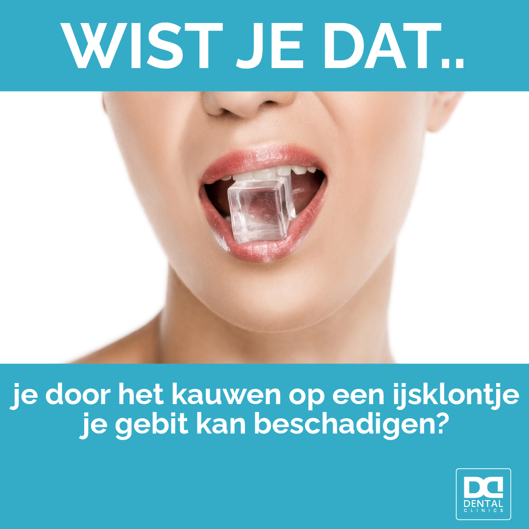 Tandartstip Dental Clinics - kauwen op ijsklontje